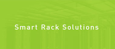 Smart Rack Solutions - Always know what's happening in your Data Center